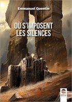 Ou s'imposent les silences - Emmanuel QUENTIN