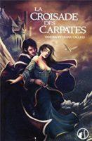 La Croisade des Carpates - Vanessa Callico