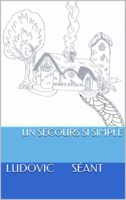 Un secours si simple - Ludovic SEANT