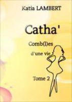 Catha'Comb(l)es D'une Vie - Katia LAMBERT