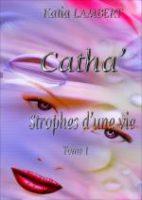 Catha'Strophes d'une vie - Katia LAMBERT
