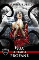 Hua, le temple profané. - Olivier LUSETTI