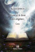 Yvan et le livre des origines - Bernard Hirsch