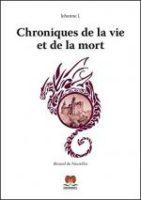 Chroniques de la vie et de la mort - Lorraine DOSSOGNE