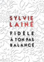 Fidèle à ton pas balancé - Sylvie LAINÉ