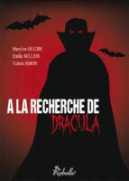 A la recherche de Dracula - Emilie MILLION
