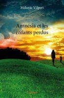 Amnesia et les enfants perdus - Mélanie Vilpert