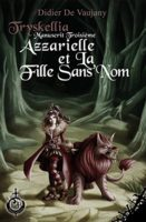 Azzarielle et la fille sans nom - Didier DE VAUJANY
