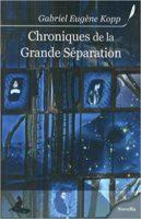 Chronique de la grande séparation - Gabriel Eugène KOPP