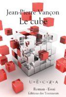 Le cube - Jean-Pierre VANCON