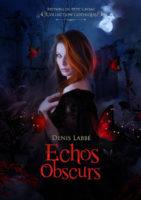Echos Obscurs - Denis LABBÉ