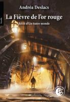 Fièvre or rouge - Andréa DESLACS
