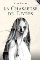 La Chasseuse de livres - Alex Evans