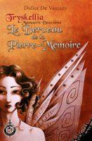 Le Berceau de la Pierre-Mémoire - Didier DE VAUJANY
