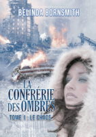Le Chaos : La Confrérie des Ombres - Belinda Bornsmith