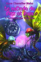 Le mOnde de Fizz et Baja - Anne CHEVALIER MAHO