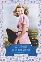 Le petit guide de la robe vintage - Cécile GUILLOT
