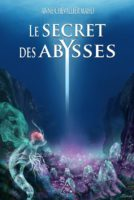 Le secret des Abysses - Anne CHEVALIER MAHO