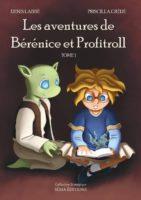 Les Aventures de Bérénice et Profitroll - Denis LABBÉ