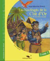 Les Naufragés de la Cité d'Or, ou le troisième voyage - Jean-Sébastien Blanck