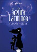 Les Sœurs Carmines, Dolorine à l'école - Ariel HOLZL