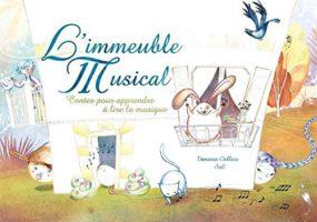 L'immeuble musical : Contes pour apprendre à lire la musique - Vanessa Callico