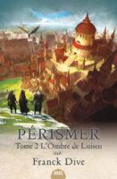 Pérismer, livre 2, L'Ombre de Luisen - Franck DIVE
