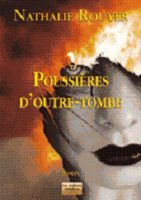 Poussières d'outre-tombe  - Nathalie ROUYER