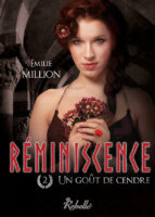Réminiscence, : Un goût de cendre - Emilie MILLION