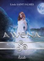 La saga des enfants des dieux-1: Awena - Linda SAINT JALMES