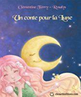 Un conte pour la Lune - Clémentine Ferry