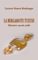 La Bergamote Tueuse - Lucette  SIMON-BOULANGER