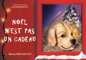 Noël n'est pas un cadeau - Alexandra Morlot