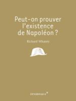 Peut-on prouver l'existence de Napoléon ? - Jean-Clément MARTIN