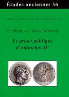 Le Projet Politique d'Antiochos IV - Laëtitia GRASLIN-THOME