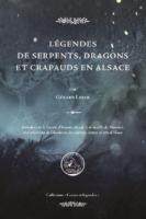 Légendes de serpents, dragons et crapauds en Alsace - Gérard LESER