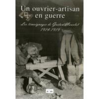 Un ouvrier-artisan en guerre, les témoignages de Gaston Mourlot, 1914-1919.  - Yann Prouillet