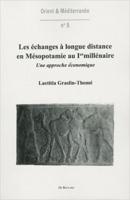 Le commerce à longue distance en Mésopotamie au premier millénaire av. J.-C. - Laëtitia GRASLIN-THOME