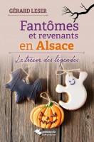 Fantômes et revenants en Alsace, le trésor des légendes - Gérard LESER
