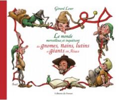 Le monde merveilleux et inquiétant des gnomes, nains, lutins et géants en Alsace, 2012, Strasbourg - Gérard LESER