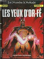 Les Yeux d'Or-Fé - Philippe CAZA