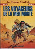 Les Voyageurs de la Mer Morte - Philippe CAZA