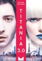 Titania 3.0 - Pauline PUCCIANO