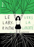 Le Labyrinthe Vers La Liberte - Delia  SHERMAN ??