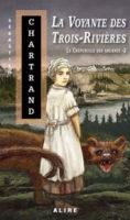 La voyante des Trois-Rivières - Sébastien CHARTRAND ??