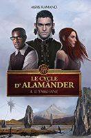 Le Cycle d'Alamänder, tome 4 : Le Yarkhanie  - Alexis  FLAMAND