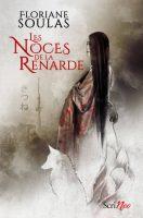 Les Noces De La Renarde - Floriane  SOULAS