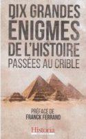 Dix grandes énigmes de l'histoire passées au crible - Victor BATTAGGION