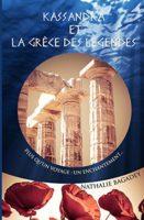 Kassandra et la Grèce des légendes  - Nathalie BAGADEY