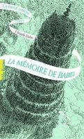La Mémoire de Babel - Laurent GAPAILLARD